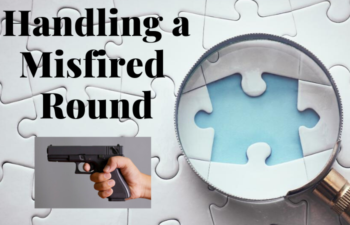 handling a misfired round